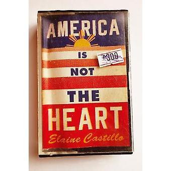 L'Amérique n'est pas le cœur par Elaine Castillo - livre 9781786491299