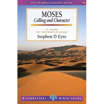 Moses - Calling and Character by Stephen D. Eyre - 9781844277209 Book