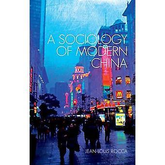 Eine Soziologie des modernen China von Jean-Louis Rocca - 9781849043533 Buch