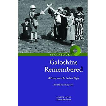 Galoshins Remembered - 'A  Penny Was a Lot in These Days' by Emily B.