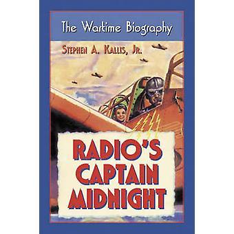 O rádio está - capitão meia-noite..--a biografia em tempo de guerra (nova edição) por St