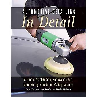 Automotive Detailing in Detail - A Guide to Enhancing - Renovating and