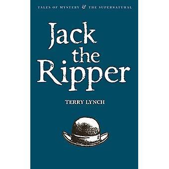 Jack the Ripper by Terry Lynch - David Stuart Davies - 9781840220773