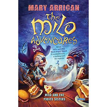 Milo and the Pirate Sisters by Mary Arrigan - 9781847175625 Book