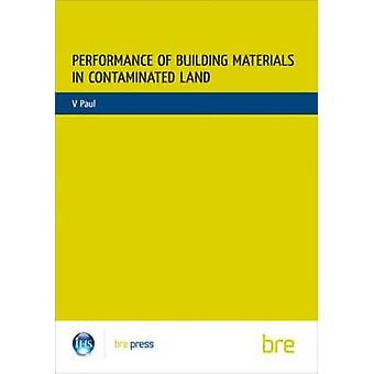 Performance of Building Materials on Contaminated Land by Vikram Paul