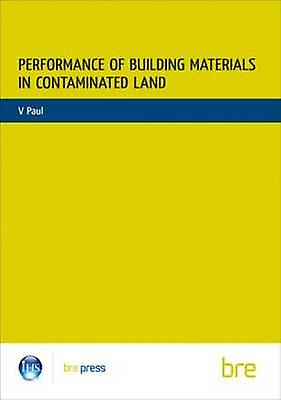 Perforhommece of Building Materials on Contaminated Land by Vikram Paul