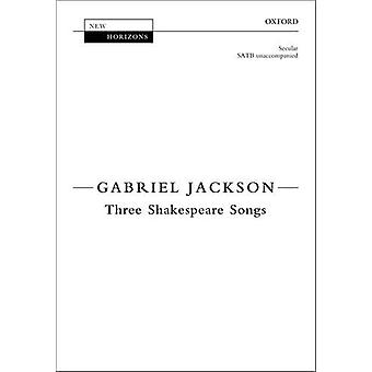 Three Shakespeare Songs - Vocal Score by Gabriel Jackson - 97801934134