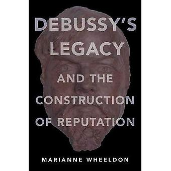 Debussy's Legacy and the�Construction of Reputation