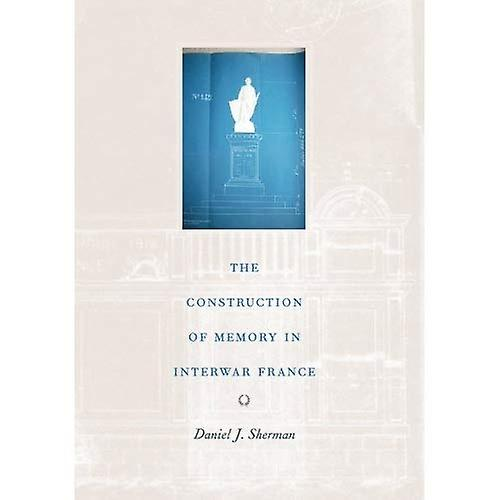 The Construction of Memory in Interwar France