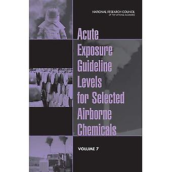 Acute Exposure Guidelines for Selected Airborne Chemicals: v. 7