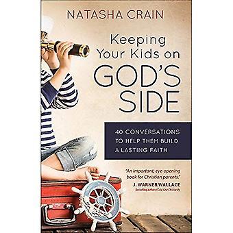 Att hålla dina barn på Guds sida: 40 konversationer för att hjälpa dem att bygga en varaktig tro