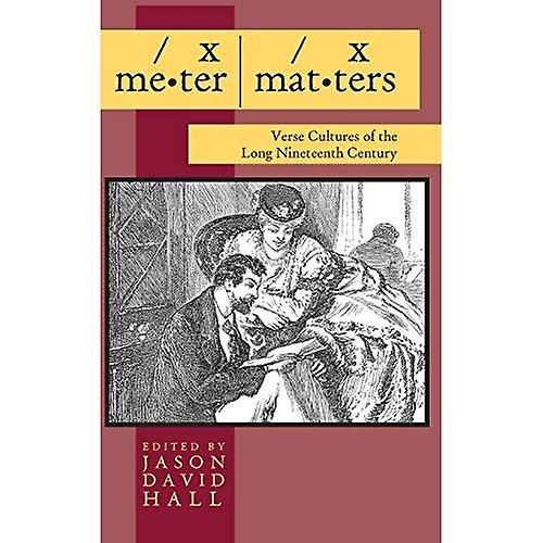 Meter Matters  Verse Cultures of the Long Nineteenth Century