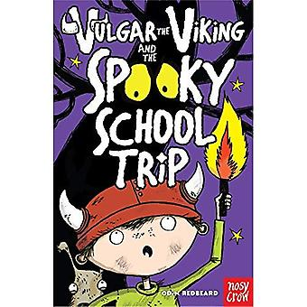 Vulgar the Viking and the Spooky School Trip