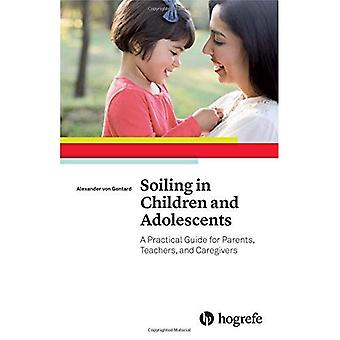 Soiling in Children and Adolescents: A Practical Guide for Parents, Teachers, and Caregivers 2016
