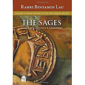 The Sages: Character, Context  ; Creativity