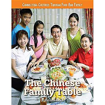 The Chinese Family Table (Connecting Cultures Through� Family and Food)