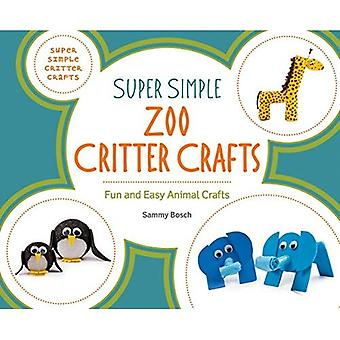 Super Simple Zoo Critter Crafts: Fun and Easy Animal Crafts (Super Simple� Critter Crafts)