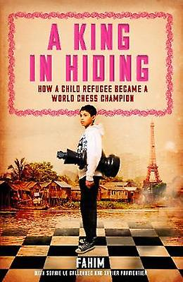 A King in Hiding by Fahim & Xavier Parmentier & Sophie Callennec & Barbara Mellor