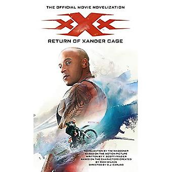 XXX: Return of Xander Cage� - The Official Movie Novelization