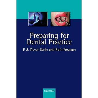 Preparing Dental Practice P by Burke & F. J. Trevor