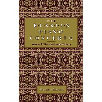 The Russian Piano Concerto The Nineteenth Century by Norris & Jeremy