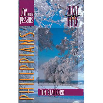 Philippians Joy Under Pressure by Stafford & Tim