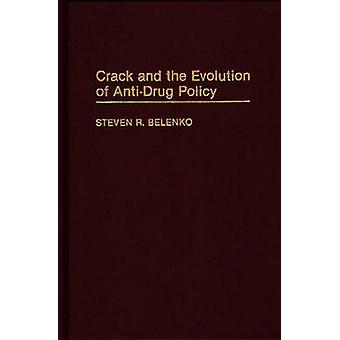 Crack and the Evolution of AntiDrug Policy by Belenko & Steven R.