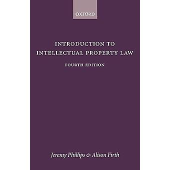 Introduction to Intellectual Property Law 4e by Phillips & Jeremy