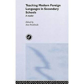 Teaching Modern Foreign Languages in Secondary Schools A Reader by Swarbrick & Ann