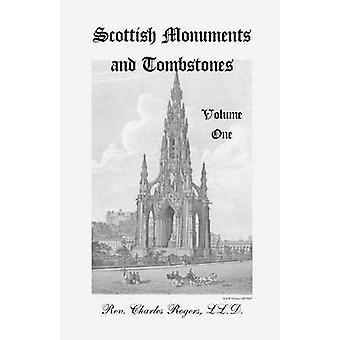Scottish monumentos e lápides Volume 1 por Rogers LL.D. & Charles