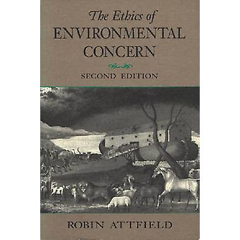 The Ethics of Environmental Concern 2nd Edition by Attfield & Robin