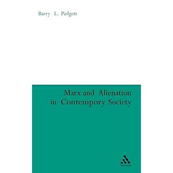 Marx and Alienation in Contemporary Society by Padgett & Barry