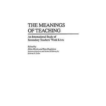 The Meanings of Teaching An International Study of Secondary Teachers Work Lives by Menlo & Allen