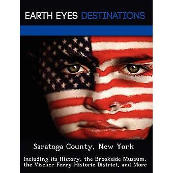 Saratoga County New York incluindo sua história, o Museu de Brookside o Ferry Vischer Historic District e mais por Verne & Violette