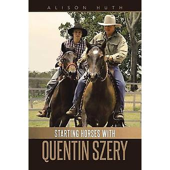 Starting Horses with Quentin Szery by Huth & Alison