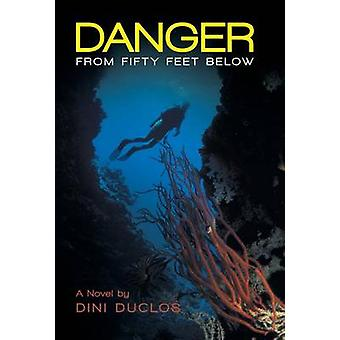 Danger from Fifty Feet Below by Duclos & Dini