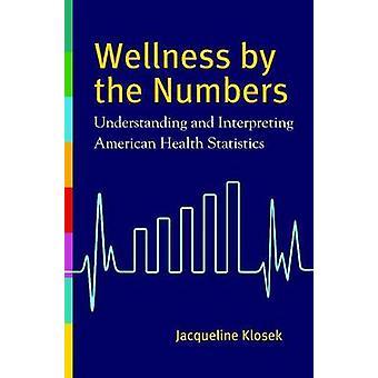 Wellness ved tal forståelse og fortolkning af American Health Statistics af Klosek & Jacqueline