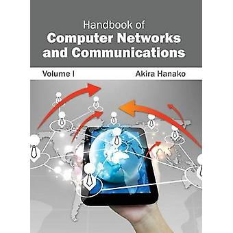 Handbook of Computer Networks and Communications Volume I by Hanako & Akira