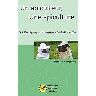 Un Apiculteur une Apiculture by Bou & Stphanie
