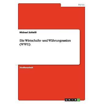 Die Wirtschafts und Whrungsunion WWU by Schiel & Michael