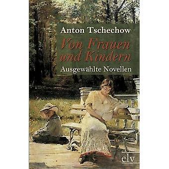 Von Frauen Und Kindern by Tschechow & Anton Pawlowitsch