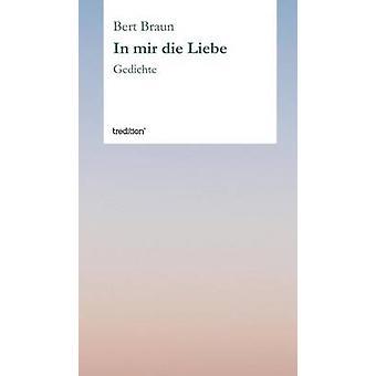 In Mir Die Liebe di Braun & Bert