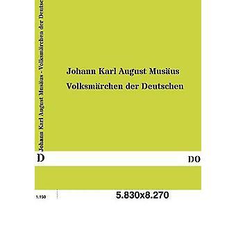 Volksmarchen Der Deutschen by Mus Us & Johann Karl August