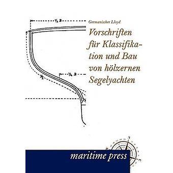 Vorschriften Fur Klassifikation Und Bau Von H Lzernen Segelyachten by Germanischer Lloyd