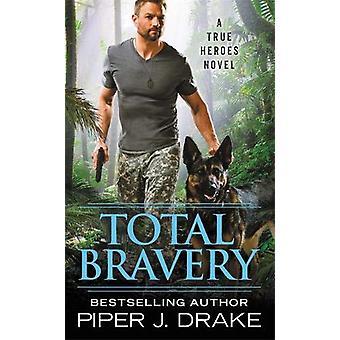 Insgesamt Tapferkeit von Piper J. Drake - 9781538759530 Buch