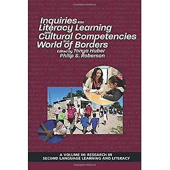 Inquiries Into Literacy Learning and Cultural Competencies in a World of� Borders (Research in Second Language Learning)