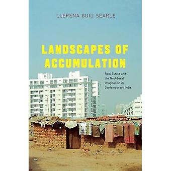 Landscapes of Accumulation - Real Estate and the Neoliberal Imaginatio