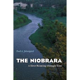 The Niobrara - A River Running Through Time by Paul A. Johnsgard - 978