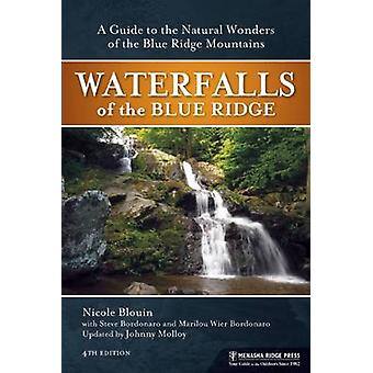 Waterfalls of the Blue Ridge - A Hiking Guide to the Cascades of the B