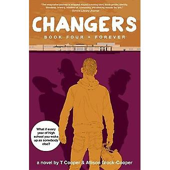 Changers Book Four - Forever by Changers Book Four - Forever - 97816177